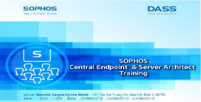 """Khóa training """"SOPHOS CENTRAL ENDPOINT VÀ SERVER ARCHITECT"""" diễn ra từ ngày 25/6 – 27/06/2019"""