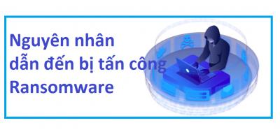 Những lỗi phổ biến dẫn đến bị ransomware tấn công