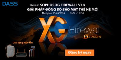 Webinar: Sophos XG Firewall V18 – Giải pháp đồng bộ bảo mật thế hệ mới, ngày 25.09.2020