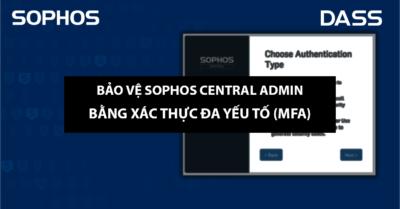 Bảo vệ Sophos Central Admin bằng xác thực đa yếu tố (MFA)